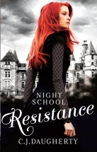 NIGHT SCHOOL - RESISTANCE by C.J. Daugherty