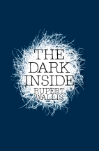 The Dark Inside by Rupert Wallis - hardback cover