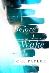 C.L. Taylor BEFORE I WAKE - US jacket