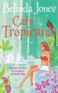 Cafe Tropicana by Belinda Jones