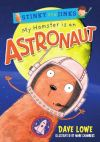 MY HAMSTER IS AN ASTRONAUT by Dave Lowe