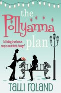 The Pollyanna Plan by Talli Roland