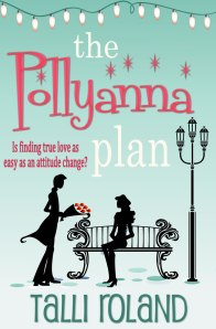 The Pollyanna Plan by Talli Roland