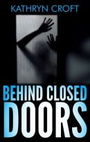 Behind Closed Doors by Kathryn Croft