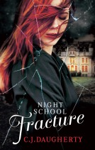 NIGHT SCHOOL - FRACTURE by C.J. Daugherty