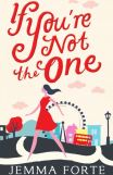 IF YOU'RE NOT THE ONE by Jemma Forte